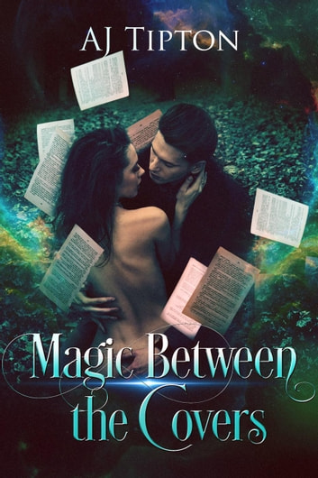 Magic Between the Covers - Love in the Library, #1 ebook by AJ Tipton