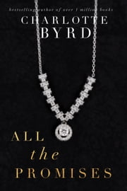 All the Promises ebook by Charlotte Byrd