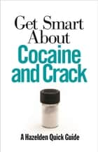 Get Smart About Cocaine and Crack ebook by Anonymous