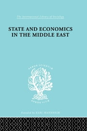 State and Economics in the Middle East - With Special Refernce to Conditions in Western Asia & India ebook by Alfred Bonne