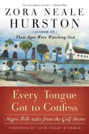 Every Tongue Got to Confess ebook by Zora Neale Hurston