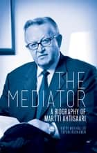 The Mediator ebook by Katri Merikallio,Tapani Ruokanen