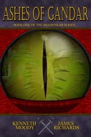 Ashes of Gandar - Book One : The Shadenkar Series ebook by Kenneth Moody,James Richards