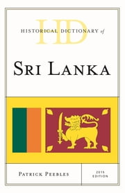 Historical Dictionary of Sri Lanka ebook by Patrick Peebles