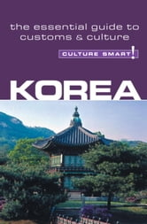 Korea - Culture Smart! - The Essential Guide to Culture & Customs ebook by James Hoare