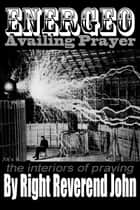 ENERGEO / Availing Prayer ebook by Right Reverend John