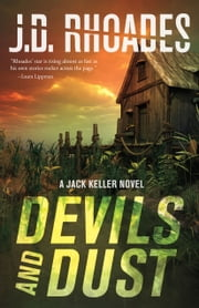 Devils And Dust - A Jack Keller Novel ebook by J.D. Rhoades