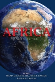 Africa, Fourth Edition ebook by Maria Grosz-Ngaté,John H. Hanson,Patrick O'Meara