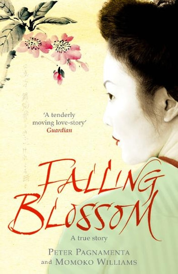 Falling Blossom eBook by Momoko Williams,Peter Pagnamenta
