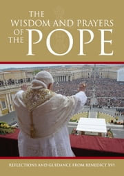 The Wisdom and Prayers of the Pope ebook by Arcturus Publishing