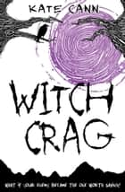 Witch Crag ebook by Kate Cann