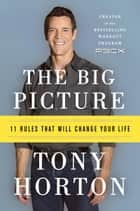 The Big Picture - 11 Laws That Will Change Your Life ebook de Tony Horton