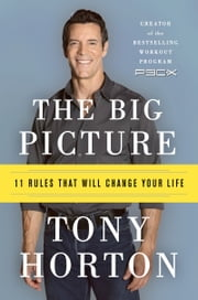 The Big Picture - 11 Laws That Will Change Your Life ebook by Tony Horton