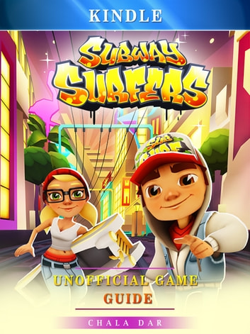 Subway Surfers Kindle Unofficial Game Guide ebook by Chala Dar
