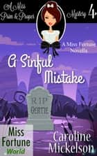 A Sinful Mistake - Miss Fortune World (A Miss Prim & Proper Mystery), #4 ebook by Caroline Mickelson