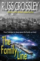 The Family Line ebook by Russ Crossley