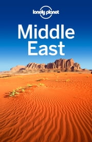 Lonely Planet Middle East ebook by Lonely Planet,Anthony Ham,Sofia Barbarani,Jessica Lee,Virginia Maxwell,Daniel Robinson,Anthony Sattin,Andy Symington,Jenny Walker