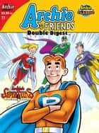 Archie & Friends Double Digest #11 ebook by Archie Comics