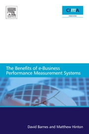 The benefits of e-business performance measurement systems ebook by Hinton, Matthew