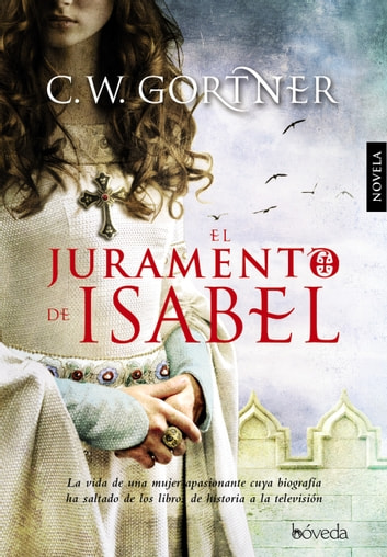 El juramento de Isabel ebook by C.W. Gortner