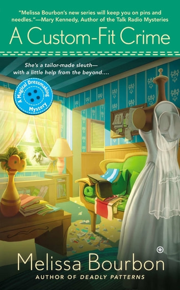 A Custom-Fit Crime - A Magical Dressmaking Mystery ebook by Melissa Bourbon