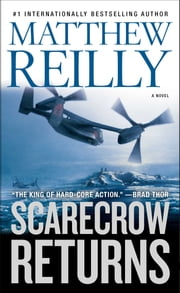 Scarecrow Returns - A Novel ebook by Matthew Reilly