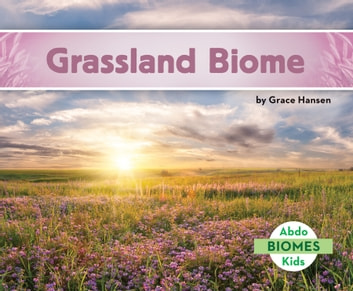Grassland Biome ebook by Grace Hansen