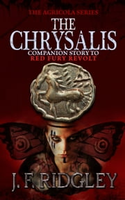 The Chrysalis. ebook by JF Ridgley