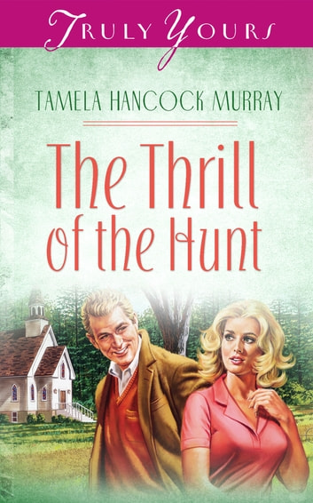 The Thrill Of The Hunt ebook by Tamela Hancock Murray