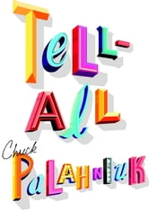 Tell-All ebook by Chuck Palahniuk