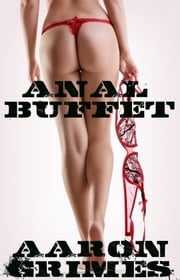 Anal Buffet ebook by Aaron Grimes