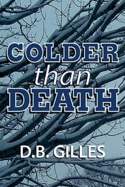 Colder than Death ebook by D.B. Gilles