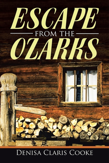 Escape from the Ozarks ebook by Denisa Claris Cooke
