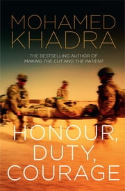Honour, Duty, Courage ebook by Mohamed Khadra