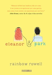 Eleanor & Park ebook by Rainbow Rowell, Lígia Azevedo
