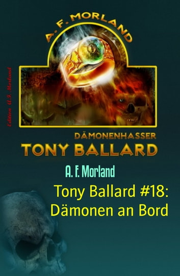 Tony Ballard #18: Dämonen an Bord - Horror-Roman ebook by A. F. Morland