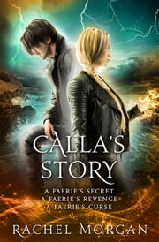 Calla's Story (Creepy Hollow Books 4, 5 & 6) ebook by Rachel Morgan