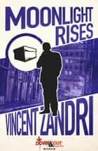 Moonlight Rises ebook by Vincent Zandri