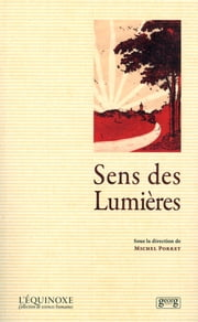 Sens des Lumières ebook by Porret Michel