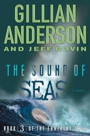 The Sound of Seas - Book 3 of The EarthEnd Saga ebook by Gillian Anderson,Jeff Rovin