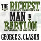 The Richest Man in Babylon audiobook by George S. Clason, Grover Gardner