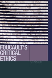 Foucault's Critical Ethics ebook by Richard A. Lynch