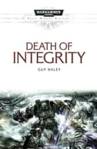 Death of Integrity ebook by Guy Haley