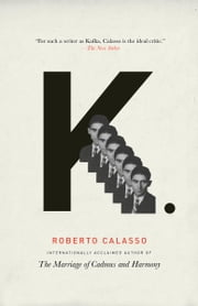 K. ebook by Roberto Calasso,Geoffrey Brock