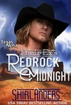 Their Ex's Redrock Midnight (Texas Alpha) ebook by Shirl Anders