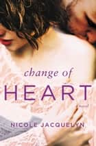Change of Heart eBook por Nicole Jacquelyn