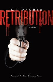 Retribution ebook by K. T. Archer