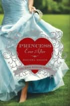 Princess Ever After ebook by Rachel Hauck