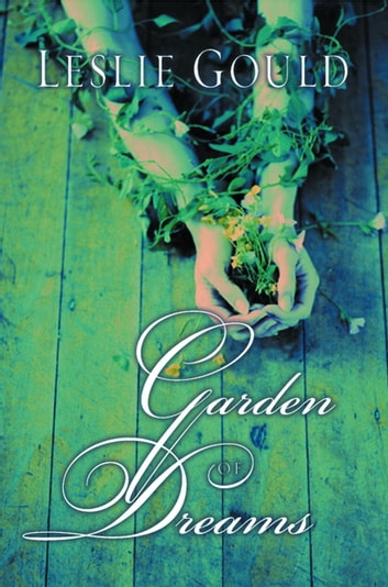 Garden of Dreams ebook by Leslie Gould