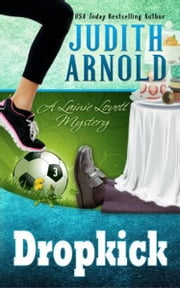 Dropkick - A Lainie Lovett Mystery ebook by Judith Arnold